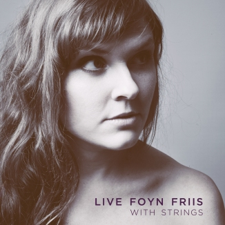 Live Foyn Friis With Strings